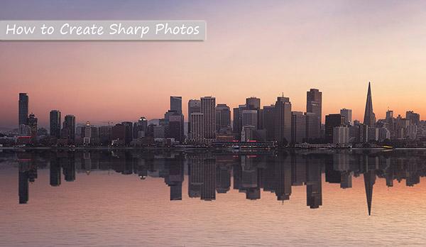 how to get sharp photos