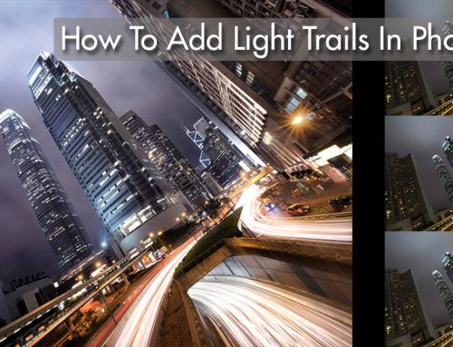 How To Add Dramatic Car Trails To Your Photos In Photoshop