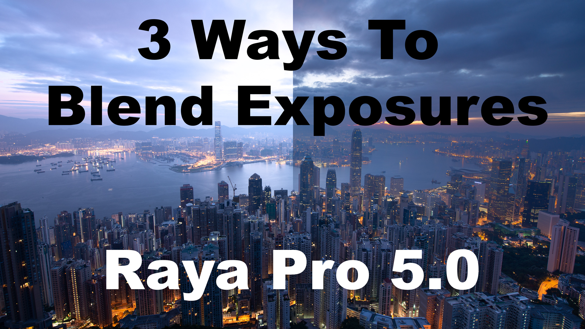 3 Ways To Blend Exposures in Raya Pro 5.0