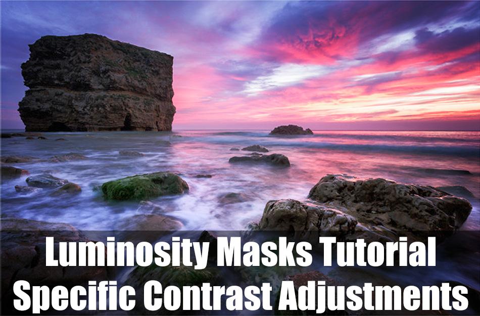 Luminosity Masks Tutorial – Specific Contrast Adjustments