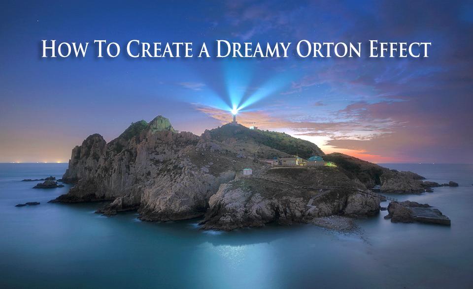 Quick Photoshop Secrets 7: How To Create a Dreamy Orton Effect