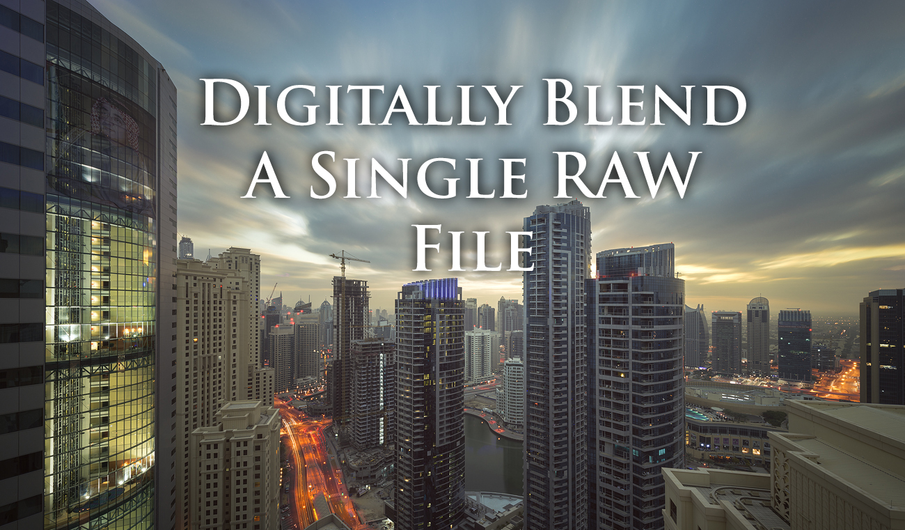 Quick Photoshop Secrets 8: How To Digitally Blend a Single RAW file