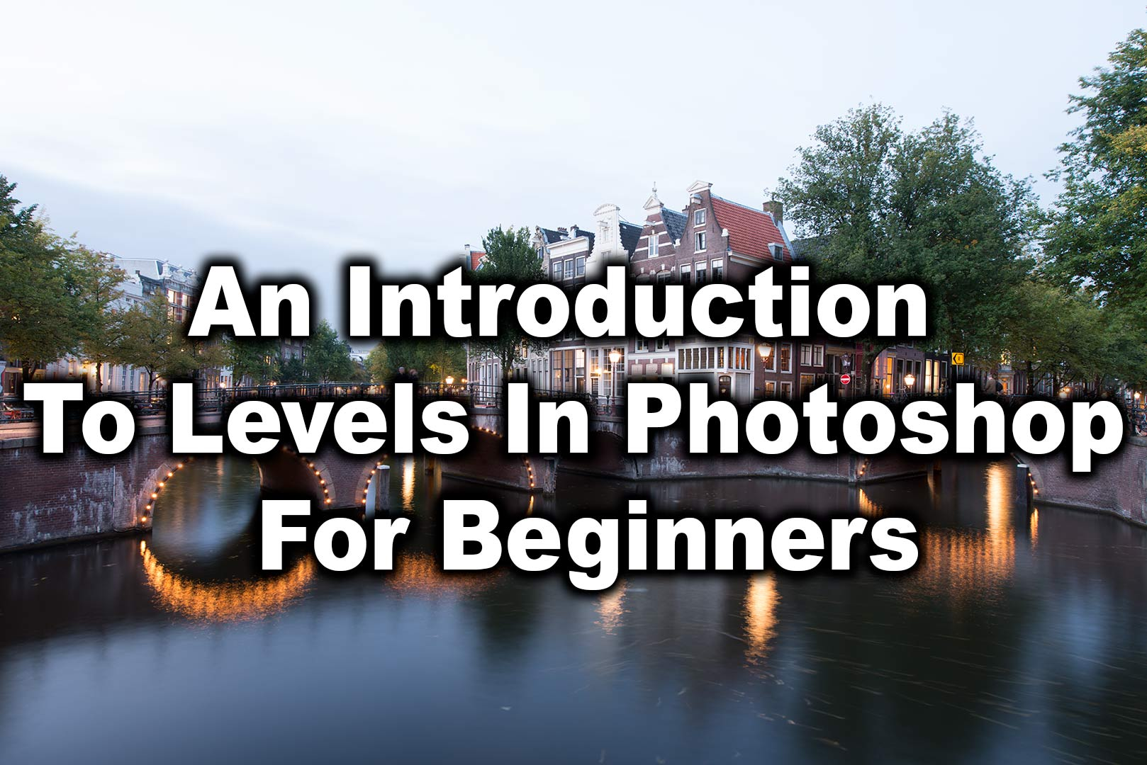 An Introduction To Levels In Photoshop For Beginners