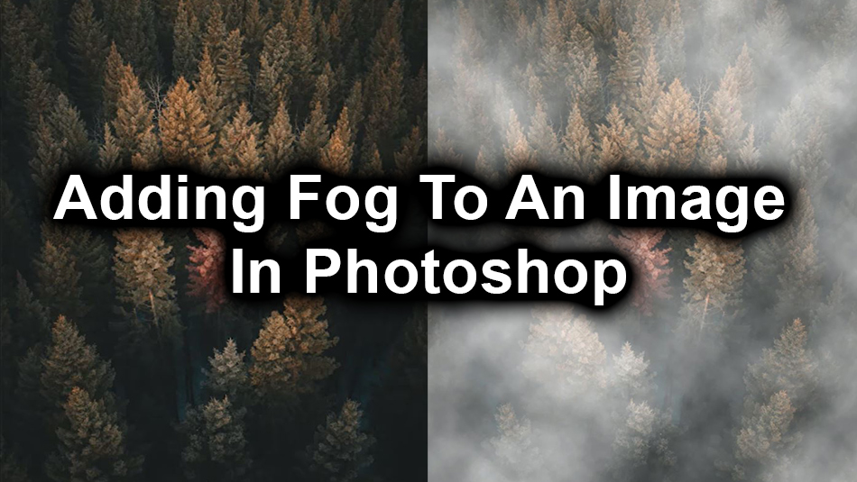 Adding Fog to an Image in Photoshop