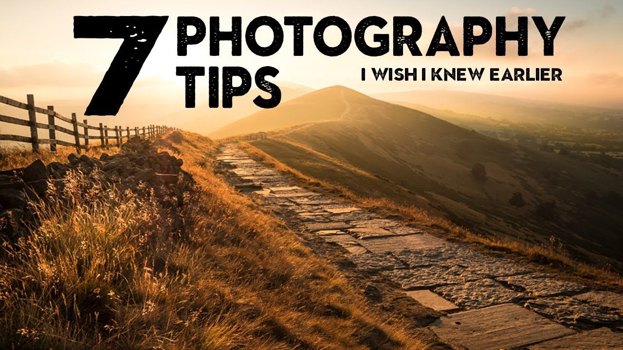 7 Photography Tips I Wish I Knew Earlier