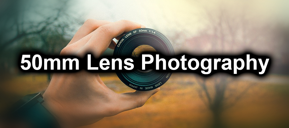 50mm Lens Photography