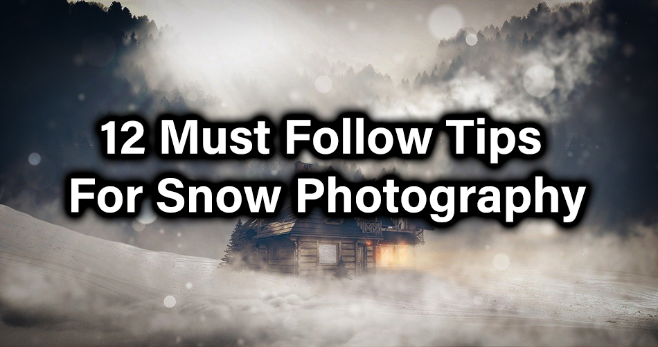 12 Tips for Snow Photography