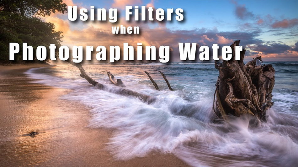 Water – Shutter Speed and Filters