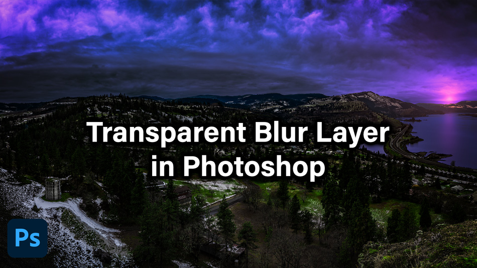 A Truly Transparent Blur Layer In Photoshop