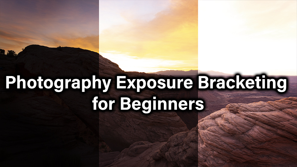 Photography Exposure Bracketing for Beginners