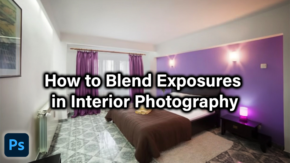 Tutorial on How to Blend Exposures in Interior Photography