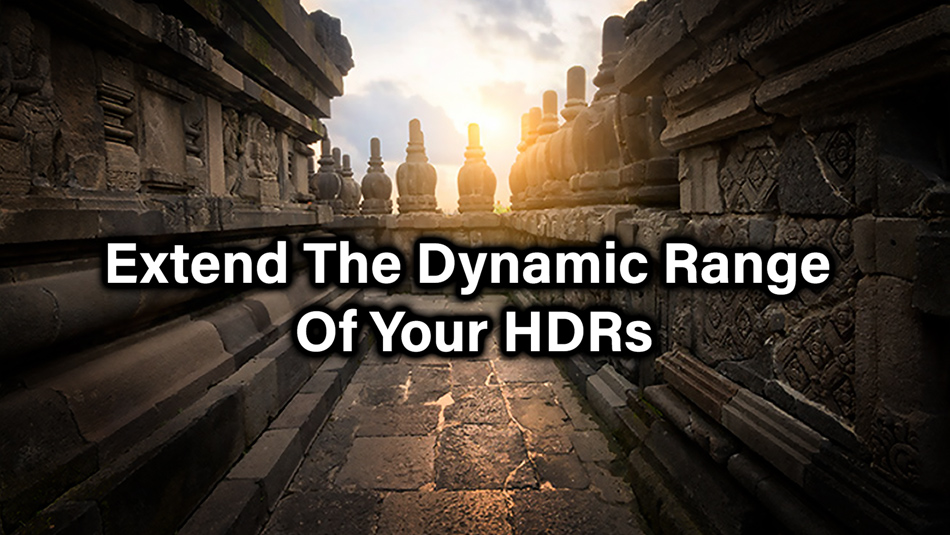 Extend The Dynamic Range Of Your HDRs