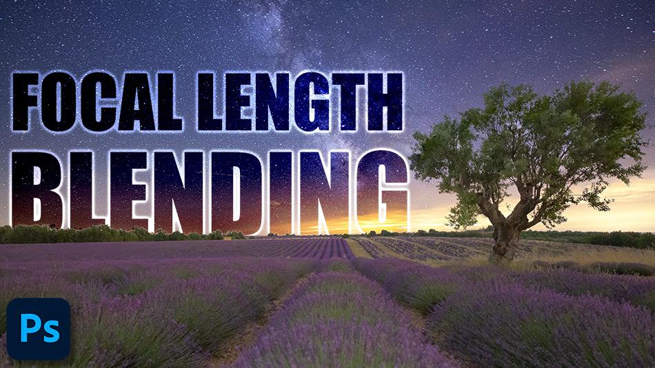 Focal Length Blending in Photoshop Tutorial