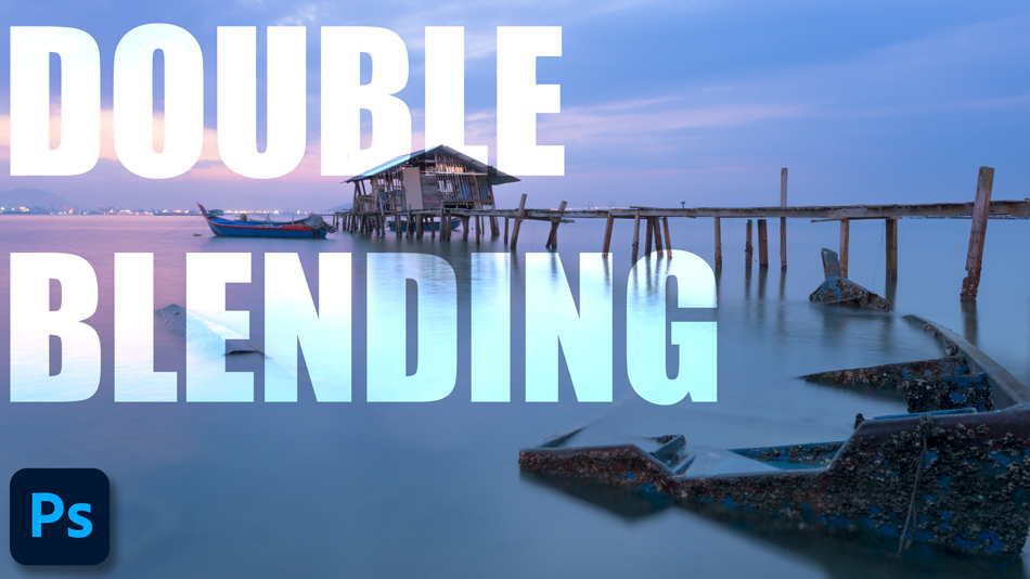 How To Double Blend One Exposure in Photoshop