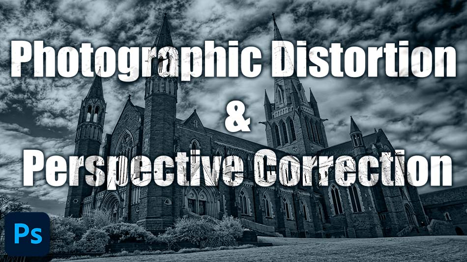 Photographic Distortion and Perspective Correction